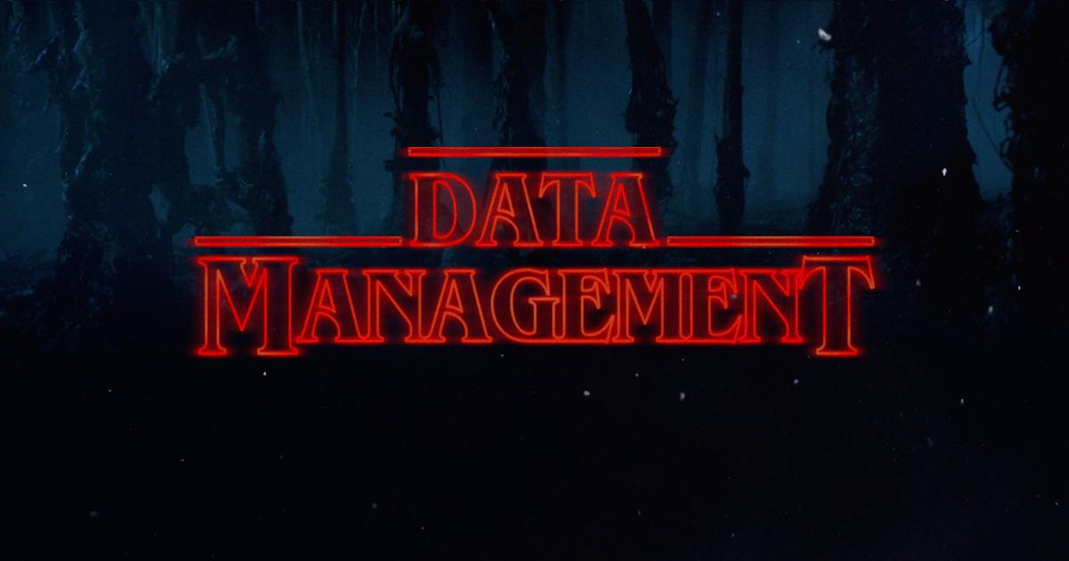 Stranger Things und Probleme in der Datenverwaltung